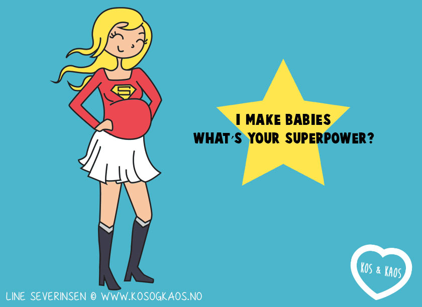 I-make-babies-whats-your-superpower